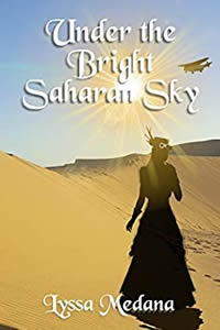 Under the Bright Saharan Sky by Lyssa Medana
